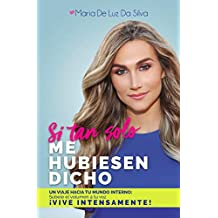 Si tan solo me hubiesen dicho: un viaje hacia tu mundo interno. (Spanish Edition)