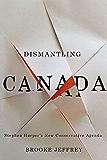 Dismantling Canada: Stephen Harper's New Conservative Agenda