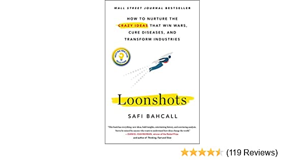 Amazoncom Loonshots How To Nurture The Crazy Ideas That Win Wars