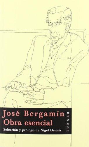 Jose Bergamin: Obra Esencial