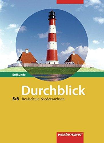 Durchblick Erdkunde - Ausgabe 2008 für Realschulen in Niedersachsen: Schülerband 5 / 6