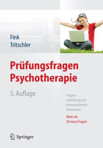 Download Prüfungsfragen Psychotherapie: Fragensammlung mit kommentierten Antworten – Mehr als 50 neue Fragen (German Edition) Pdf