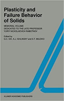 Plasticity and failure behavior of solids: Memorial volume dedicated to the late Professor Yuriy Nickolaevich Rabotnov (Fatigue and Fracture)