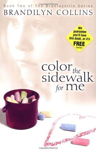 Read Online Color the Sidewalk for Me (The Bradleyville Series #2) pdf epub