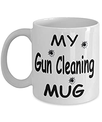 My Gun Cleaning Mug White Unique Birthday, Special Or Funny Occasion Gift. Best 11 Oz Ceramic Novelty Cup for Coffee, Tea Or Toddy
