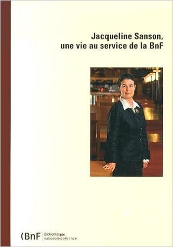 Téléchargement Jacqueline Sanson, une vie au service de la BnF pdf ebook