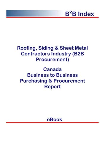 Roofing, Siding & Sheet Metal Contractors Industry (B2B Procurement) in Canada: B2B Purchasing + Procurement Values (Metal Roofing Books)