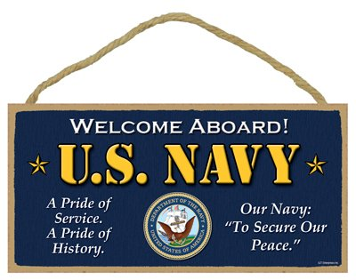 SJT ENTERPRISES U.S Welcome Aboard! SJT13075 Navy A Pride of Service a Pride of History INC Our Navy to Secure Our Peace Primitive 5 x 10 Wood Plaque Sign