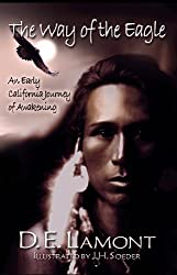 The Way of the Eagle: An Early California Journey of Awakening (English Edition)