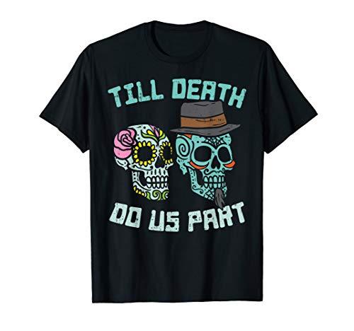 Till Death Do Us Part Sugar Skulls Funny Halloween Wedding
