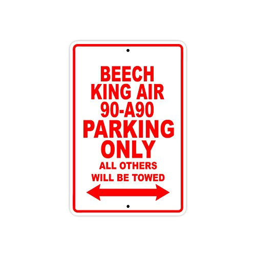 - BEECH KING AIR 90-A90 Parking Only All Others Will Be Towed Plane Jet Pilot Aircraft Novelty Garage Wall Decor Aluminum 8
