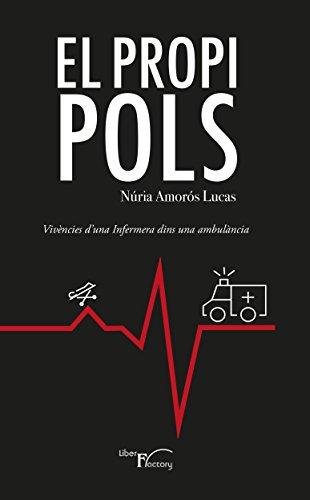 Descargar Libro El Propi Pols: Vivències DŽuna Infermera Dins Una Ambulància Núria Amorós Lucas