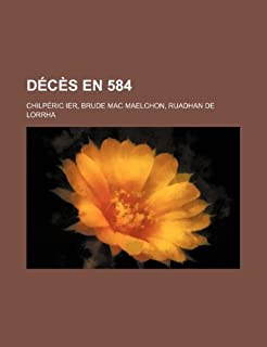 Deces En 584: Chilperic Ier, Brude Mac Maelchon, Ruadhan de Lorrha (115944658X) | Amazon price tracker / tracking, Amazon price history charts, Amazon price watches, Amazon price drop alerts