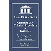Criminal Law, Criminal Procedure & Evidence, Law Essentials: Governing Law for Law School and Bar Exam Prep