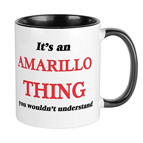 It39;S An Amarillo Texas Thing, You Wouldn& Mug Ceramic 11oz RINGER Coffee/Tea Cup Gift Stocking Stuffer ()