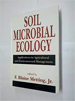 Soil Microbial Ecology Applications in Agricultural and Environmental Management (Books in Soils, Plants, and the Environment)