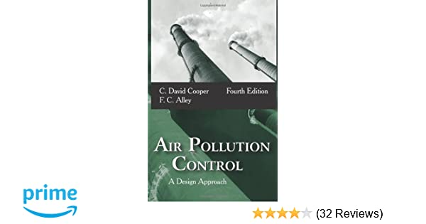 Air pollution control a design approach c david cooper f c air pollution control a design approach c david cooper f c alley 9781577666783 amazon books fandeluxe Gallery