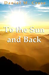 To the Sun and Back
