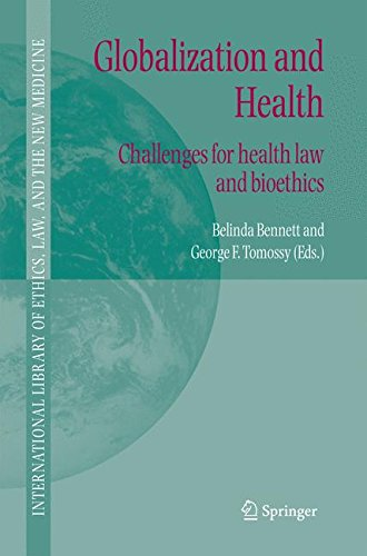 Globalization and Health: Challenges for health law and bioethics (International Library of Ethics, Law, and the New Med