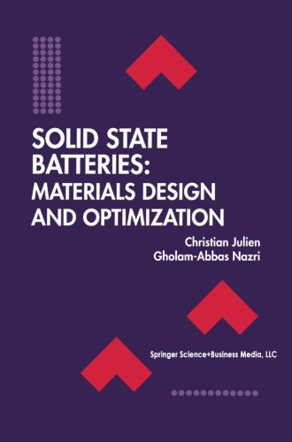 Solid State Batteries: Materials Design and Optimization (The Springer International Series in Engineering and Computer Science)