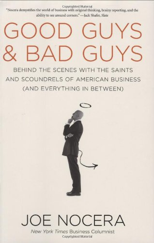 Good Guys and Bad Guys: Behind the Scenes with the Saints and Scoundrels of American Business (and Every thing in Between) pdf epub