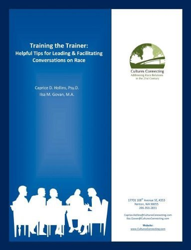 Training the Trainer: Helpful Tips for Leading & Facilitating Conversations on Race by Caprice D. Hollins (2011-07-27)