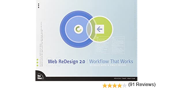 Web ReDesign 2.0: Workflow that Works (2nd Edition): Emily Cotler ...