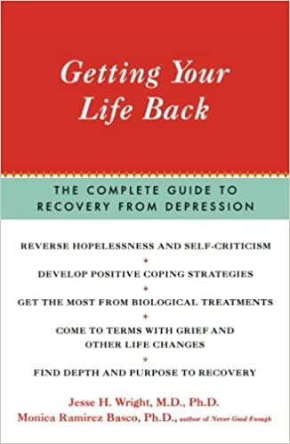 Getting Your Life Back: The Complete Guide to Recovery from ...