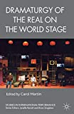 Dramaturgy of the Real on the World Stage (Studies in International Performance)