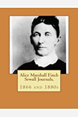 Alice Marshall Finch Sewall Journals, 1866 and 1880s Paperback