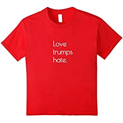 Kids Love... Trumps Hate Tshirt, Anti- Donald Trump Sign, Peace 4 Red