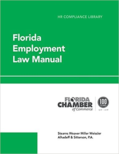 Florida Employment Law Manual (HR Compliance Library
