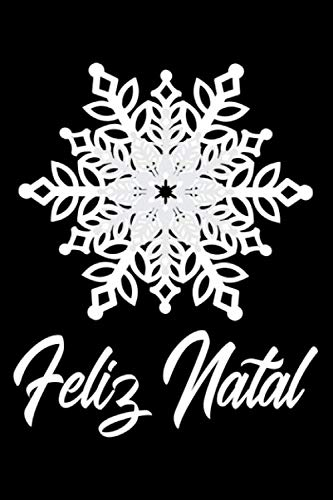 Notebook: Feliz Natal Portuguese Merry Christmas Foreign Language Black Lined Journal Writing Diary - 120 Pages 6 x 9 (Christmas Merry Languages Foreign)