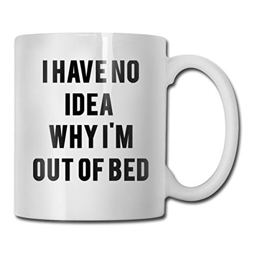 Riokk Az I Have No Idea Why I'm Out of Bed 11oz Coffee Mug Funny Cup Tea Cup Birthday Gifts Ceramic