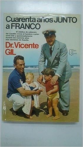 Cuarenta años junto a Franco (Espejo de España): Amazon.es: Gil, Vicente: Libros en idiomas extranjeros