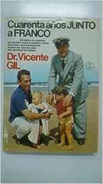 Cuarenta años junto a Franco (Espejo de España): Amazon.es: Gil ...