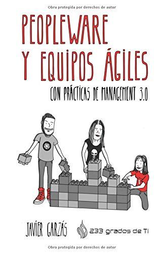 Peopleware y Equipos Ágiles: Con Prácticas de Management 3.0