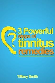 3 Powerful Steps Tinnitus Remedies ebook