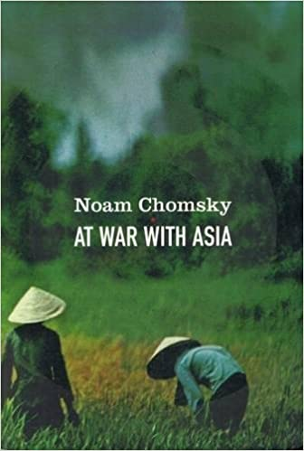 At War With Asia: Essays on Indochina: Noam Chomsky