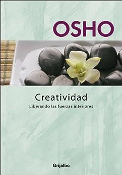 Creatividad: Liberando las fuerzas interiores (Spanish Edition) by [Osho]