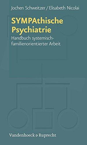 SYMPAthische Psychiatrie: Handbuch systemisch-familienorientierter Arbeit