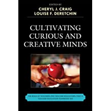 Cultivating Curious and Creative Minds: The Role of Teachers and Teacher Educators, Part II (Teacher Education Yearbook (Paperback))
