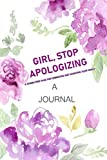 Book cover from A JOURNAL Girl, Stop Apologizing: A Shame-Free Plan for Embracing and Achieving Your Goals: A Journal to Keep you on Track To Achieve your Goals by SMILE Publishers