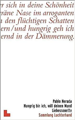 Hungrig Bin Ich Will Deinen Mund Liebessonette Amazonco
