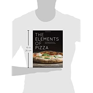 The Elements of Pizza: Unlocking the Secrets to World-Class Pies at Home [A Cookbook]