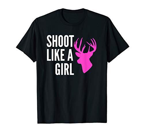 Shoot Like A Girl Shirt Pink Deer Buck Gun Archery -