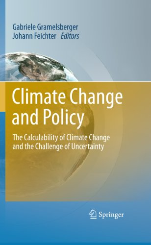 Download Climate Change and Policy: The Calculability of Climate Change and the Challenge of Uncertainty Pdf
