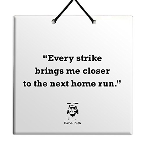 (Every strike brings me closer to the next home run.-Babe Ruth Baseball Sale Quote Wall Hanging Art Sign Plaque TILE Home Gift)
