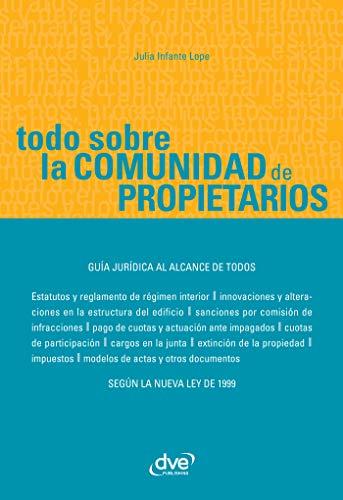 Amazon Com Todo Sobre La Comunidad De Propietarios Spanish