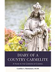 Diary of a Country Carmelite: A Year in the Garden of Carmel